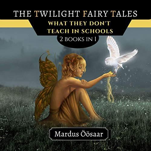 Couverture de The Twilight Fairy Tales: 2 Books in 1