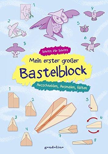 Mein erster großer Bastelblock - Ausschneiden, Ausmalen, Falten: Mitmachblock mit Bastelanleitungen und Vorlagen für Papierflieger ab 4 Jahren