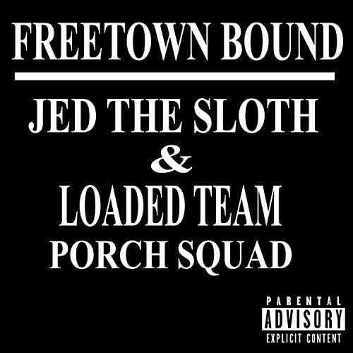 Loaded Team Porch Squad feat. Djjedthvsloth