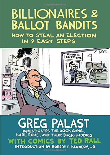 Image of Billionaires & Ballot Bandits: How to Steal an Election in 9 Easy Steps