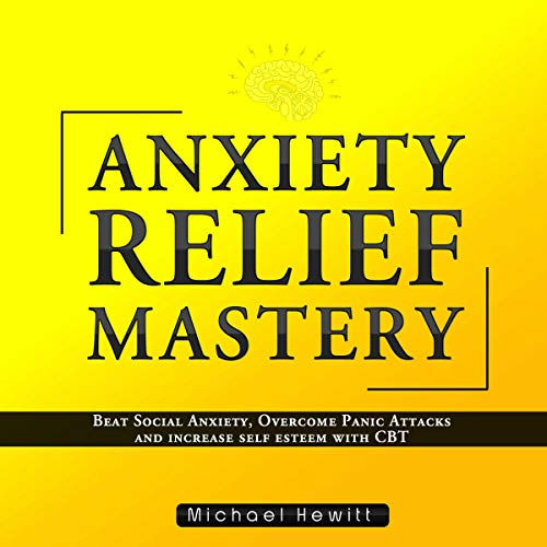 Anxiety Relief Mastery cover art