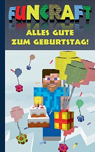 Funcraft - Alles Gute zum Geburtstag! Für Minecraft Fans (inoffizielles Notizbuch): Als Geburtstagsgeschenk; Glückwunschkarte und Notizbuch in einem. ... Kritzelbuch im praktischen Pocketformat