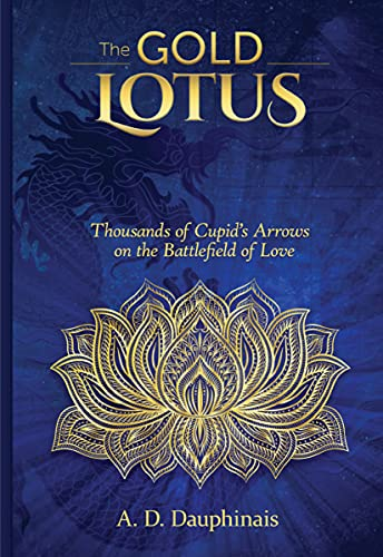 The Gold Lotus: Thousands of Cupid's Arrows on the Battlefield of Love (The Gold Lotus Trilogy Book 1) (English Edition)