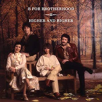 B For Brotherhood / Higher and Higher