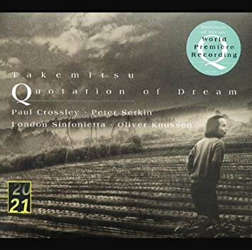 Takemitsu: Quotation Of Dream; Two Signals From Heaven; How Slow The Wind; Twill By Twilight; Archipelago S; Dream/Window