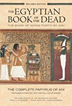 Egyptian Book of the Dead: The Book of Going Forth by Day: The Complete Papyrus of Ani Featuring Integrated Text and Full-...