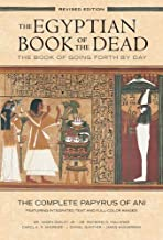 The Egyptian Book of the Dead: The Book of Going Forth by Day The Complete Papyrus of Ani Featuring Integrated Text and Fill-Color Images (History ... Mythology Books, History of Ancient Egypt)