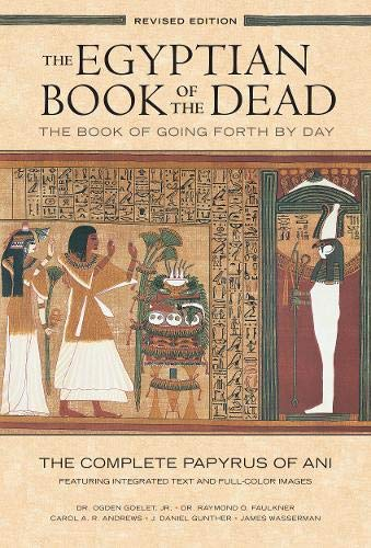 Egyptian Book of the Dead: The Book of Going Forth...