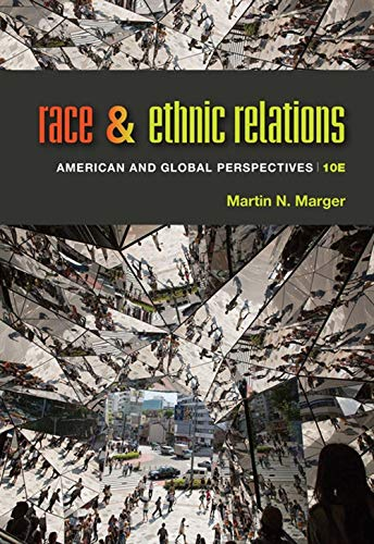 Compare Textbook Prices for Race and Ethnic Relations: American and Global Perspectives 10 Edition ISBN 9781285749693 by Marger, Martin N.