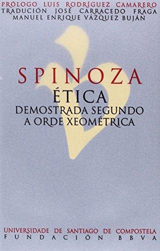 Spinoza. Ética demostrada segundo a orixe xeométrica (Clásicos do pensamento universal)