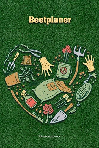 Beetplaner - Gartenplaner: Der Planer für Garten, Blumenbeete, Gemüsegarten und Obstgarten. Plane deinen Garten mit allen wichtigen Details zu deinen ... wie Aussaat, Nährstoffbedarf und Erntezeit.