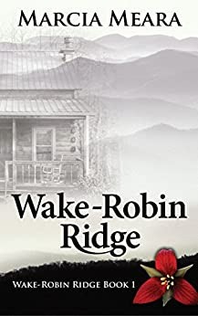 Wake-Robin Ridge Book 1 by [Marcia Meara]