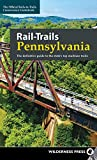 Rail-Trails Pennsylvania: The Definitive Guide to the State
