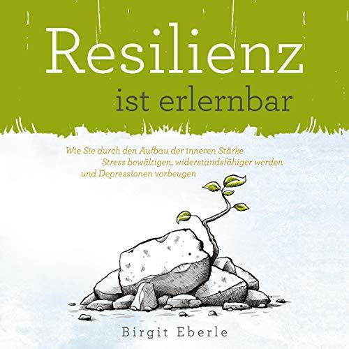 Resilienz ist erlernbar Titelbild
