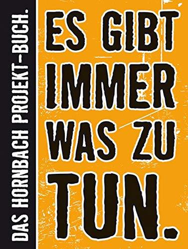 Es gibt immer was zu tun.: Das Hornbach Projekt-Buch: Das Große Hornbach-Projekt-Buch