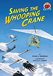 Image: Saving the Whooping Crane (On My Own Science) | Paperback: 48 pages | by Susan E. Goodman (Author), Phyllis V. Saroff (Illustrator). Publisher: First Avenue Editions TM; 1 edition (August 1, 2008)