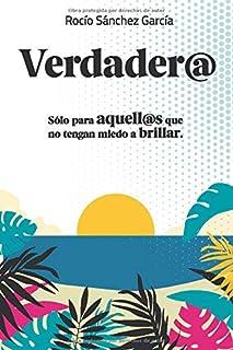 Verdader@: Sólo para aquell@as que no tengan miedo a Brillar (Spanish Edition)