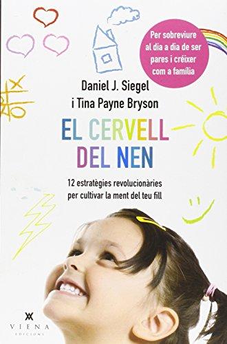 El Cervell Del Nen: 12 estratègies revolucionàries per cultivar la ment del teu fill: 11 (Oxigen)
