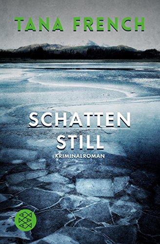 Schattenstill: Kriminalroman (Der vierte Fall) von Tana French (23. September 2013) Taschenbuch
