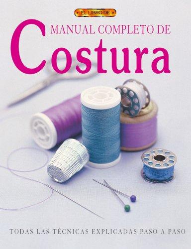MANUAL COMPLETO DE COSTURA (El Libro De..)