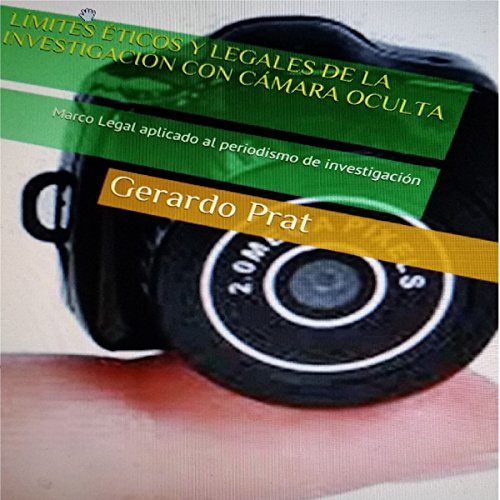 Límites Éticos y Legales de la Investigación con Cámara Oculta [Ethical and Legal Research Limits with Hidden Cameras] cover art