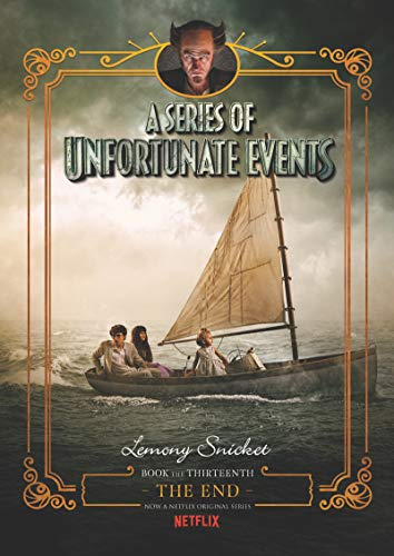 Compare Textbook Prices for A Series of Unfortunate Events #13: The End Netflix Tie-in Media tie-in Edition ISBN 9780062865151 by Snicket, Lemony,Helquist, Brett,Kupperman, Michael