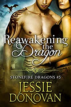 Reawakening the Dragon (Stonefire British Dragons Book 5) by [Jessie Donovan, Hot Tree Editing]