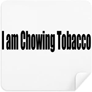 DIYthinker Quote Chowing Tobacco Glasses Cleaning Cloth Phone Screen C...