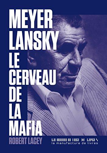 Meyer Lansky, le cerveau de la mafia (French Edition)