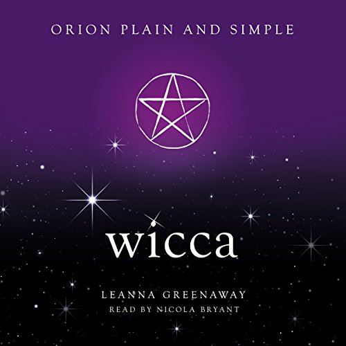 Wicca     Orion Plain and Simple              By:                                                                                                                                 Leanna Greenaway                               Narrated by:                                                                                                                                 Nicola Bryant                      Length: 2 hrs and 56 mins     Not rated yet     Overall 0.0
