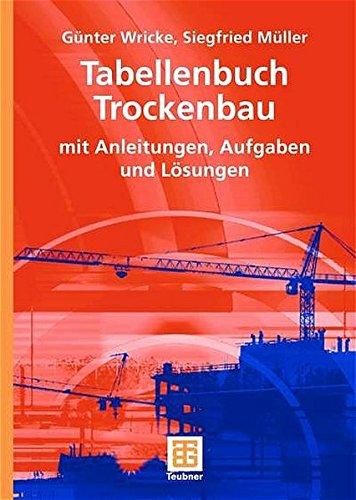 Tabellenbuch Trockenbau: mit Anleitungen, Aufgaben und Lösungen
