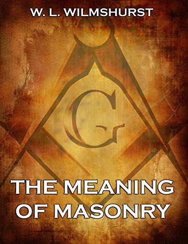 The Meaning of Masonry (English Edition)