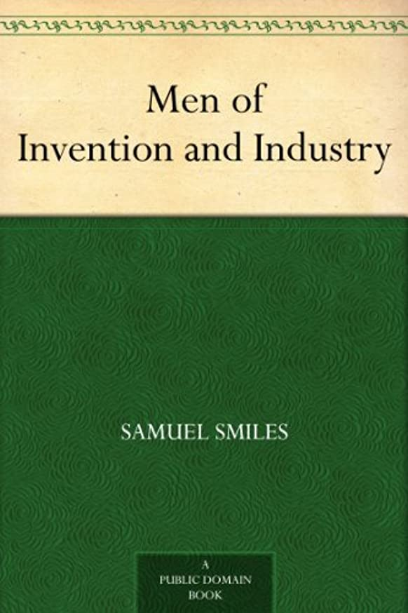 批判フリッパー脆いMen of Invention and Industry (English Edition)