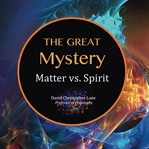 The Great Mystery: Matter Vs. Spirit audiobook cover art