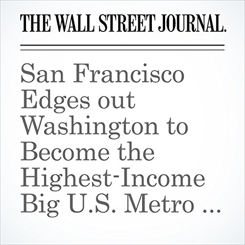 San Francisco Edges out Washington to Become the Highest-Income Big U.S. Metro Area copertina