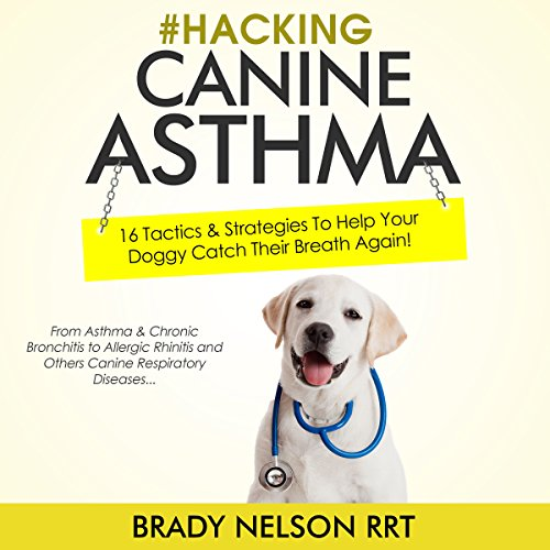 Hacking Canine Asthma audiobook cover art