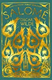 Salomé: A Tragedy in One Act by Oscar Wilde (with sixteen ink drawings by Aubrey Beardsley, 'A Note on Salomé' by Robert Ross and extra material on the author's life and works) (English Edition)