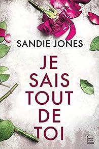 Je sais tout de toi par Sandie Jones