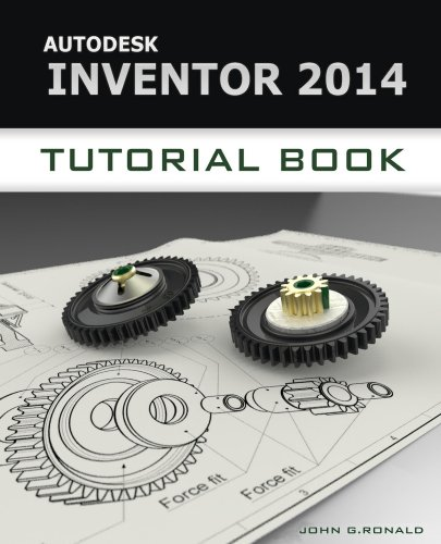 Autodesk Inventor 2014 Tutorial Book (English Edition)