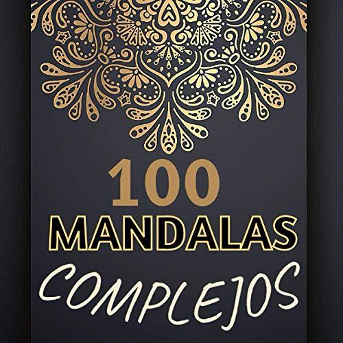 100 Mandala Complejos: Un divertido libro de regalo para colorear para amantes de mandalas. Relajación para adultos con diseños de mandalas que ... (libro para colorear para adultos)