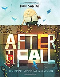 After the Fall How Humpty Dumpty got back up by Dan Santat