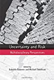 Uncertainty and Risk (Earthscan Risk in Society)