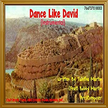 Dance Like David (Instrumental) [feat. Bobby Martin]