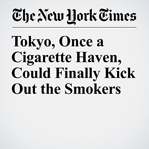 Tokyo, Once a Cigarette Haven, Could Finally Kick Out the Smokers copertina