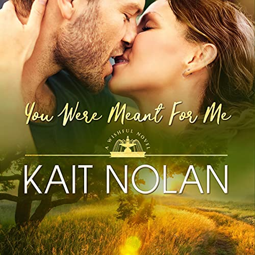 You Were Meant for Me Audiobook By Kait Nolan cover art