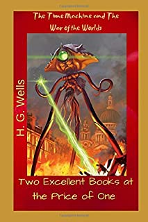 The Time Machine and The War of the Worlds: Two excellent books at the Price of One