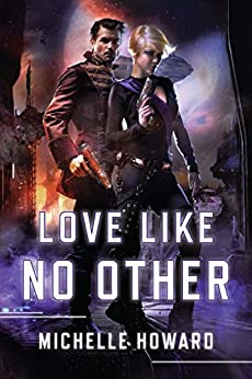 Love Like No Other (Love in the Stars Book 2) by [Michelle Howard]