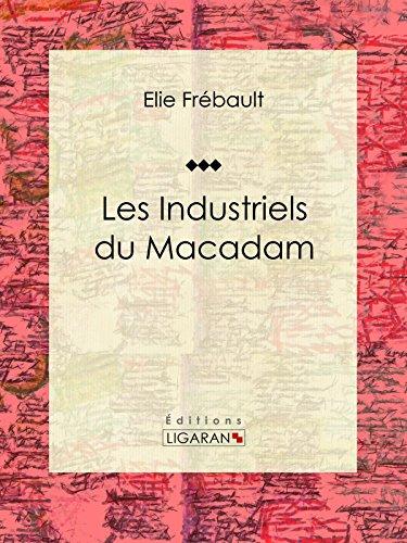 Les Industriels du macadam: Nouvelle PDF Books