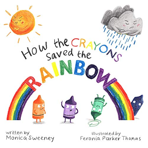 [Monica Sweeney] How The Crayons Saved The Rainbow