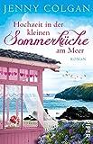 Hochzeit in der kleinen Sommerküche am Meer: Roman (Floras Küche, Band 2)